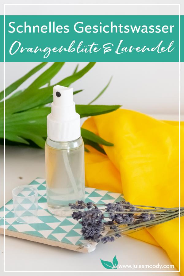 Schnelles Orangenblüten-Lavendel-Gesichtswasser - ideal für fast alle Hauttypen