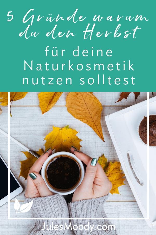 5 Gründe warum du den Herbst für deine Naturkosmetik nutzen solltest