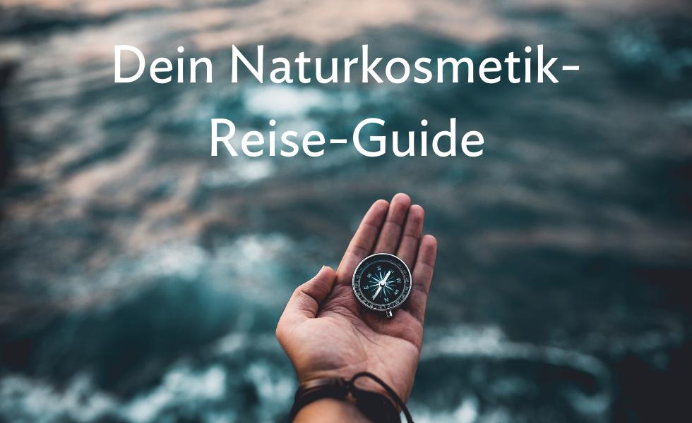 Naturkosmetik Reise Guide