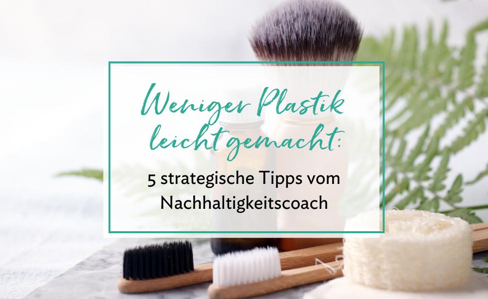 5 Tipps für weniger Plastik