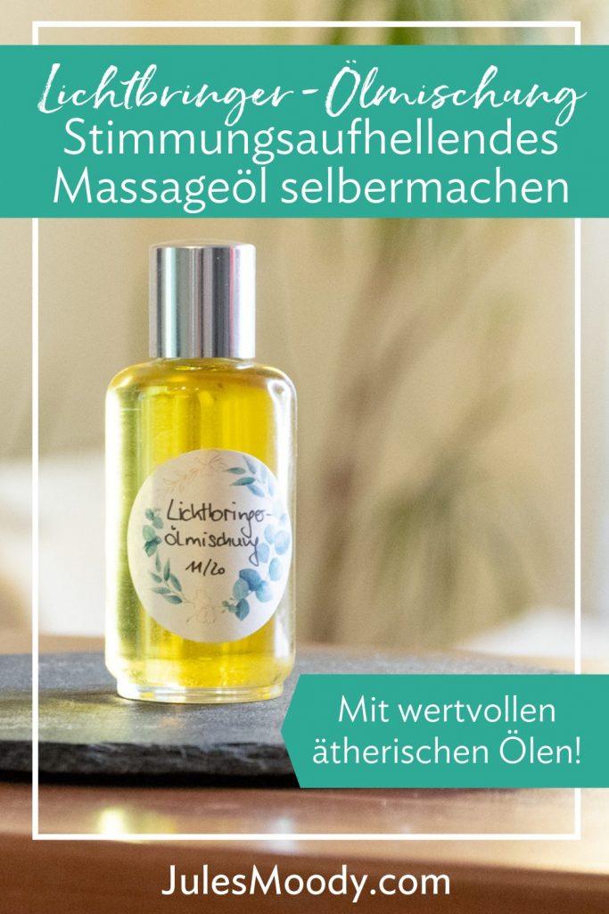 Stimmungsaufhellendes Massageöl selbermachen Lichtbringer Massageöl